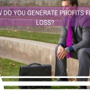 How do you generate profits from loss?