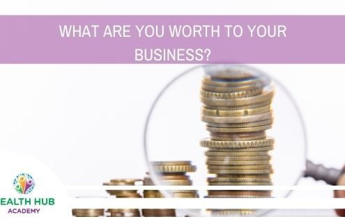 What Are You Worth To Your Business